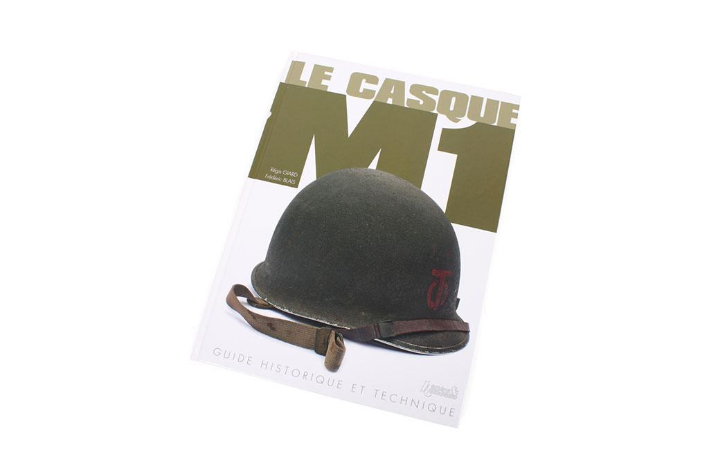Le Casque M1, Guide Historique et Technique